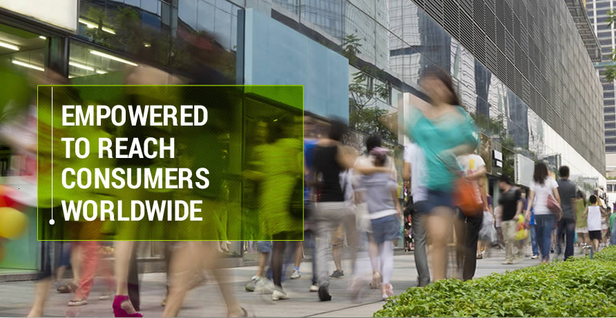 Empowered to reach consumers worldwide